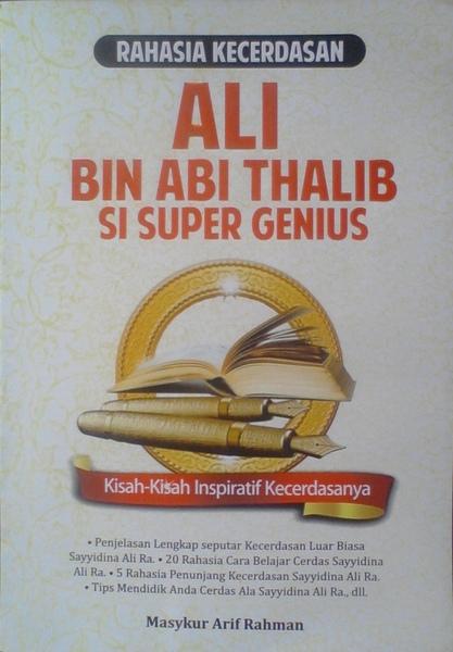 Ali Bin Abi Thalib Si Super Genius Liputan Islam