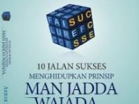 10 Jalan Sukses Menghidupkan Man Jadda Wajada