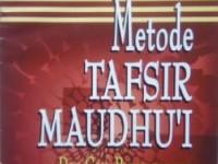 Madrasah Ramadhan (5), Apa itu Tafsir Maudhui?