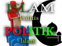 """""""Islam Politis"""" Versus """"Politik yang Islami"""""""